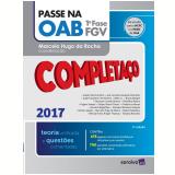 Passe Na Oab 1ª Fase - Completaço  - Teoria Unificada E Questões Comentadas - Karina Jaques, Frederico Afonso, Rafael Saldanha ...