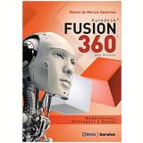 Autodesk Fusion 360 - Modelamento, Montagens e Design - Daniel De Morais Severino