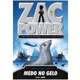 Zac Power (Vol. 4): Medo no  Gelo - H.I. Larry