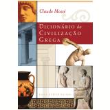 Dicionário da Civilização Grega - Claude Mossé