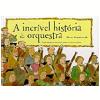 A Incr�vel Hist�ria da Orquestra