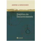 Dialética do Esclarecimento - Theodor W. Adorno, Max Horkheimer
