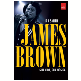 James Brown - R. J. Smith