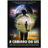 A Caminho da Luz (DVD) - Haroldo Dutra Dias