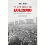 Os Sentidos do Lulismo - André Singer