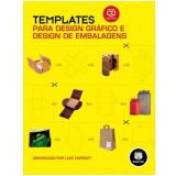 Templates para Design Gráfico e Design de Embalagens (Vol. 1) - Luke Herriott