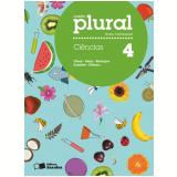 Plural Ciências - 4º Ano - Ensino Fundamental I - César da Silva Júnior, Sezar Sasson, Paulo Bedaque ...