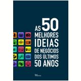 As 50 Melhores Ideias de Negócios dos Últimos 50 Anos