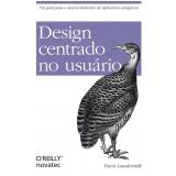 Design Centrado no Usuário - Travis Lowdermilk