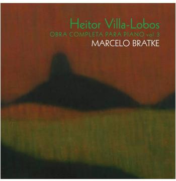 Marcelo Bratke - Heitor Villa Lobos - Obra Completa para Piano Vol. III  (CD)