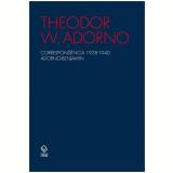 Correspondencia 1928-1940 Adorno-benjamin - Theodor W. Adorno