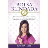 Bolsa Blindada 2 - Patrícia Lages