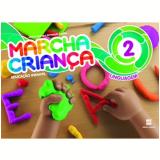 Marcha Criança Linguagem - (Vol. 2) - Educação Infantil - Teresa Marsico, Armando Coelho