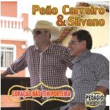 Peão Carreiro & Silvano - Coração Não Tem Porteira (CD) - Peão Carreiro & Silvano