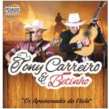 Tony Carreiro & Betinho - Os Apaixonados da Viola (CD) - Tony Carrero & Betinho