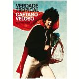 Verdade Tropical (Edição Comemorativa) - Caetano Veloso