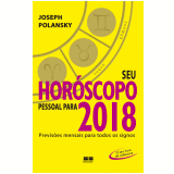 Seu Horóscopo Pessoal Para 2018 - Joseph Polansky