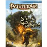 Pathfinder - Nóis É Goblin Também! - Richard Pett