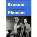 Conversas com Picasso - Brassaï