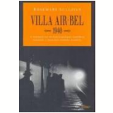 Villa Air-Bel 1940 - Rosemary Sullivan