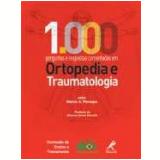 1.000 Perguntas e Respostas Comentadas em Ortopedia e Traumatologia - Marco A. Percope