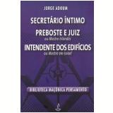 Secretário Íntimo, Preboste e Juiz, Intendente dos Edifícios - Jorge E. Adoum