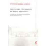Capitalismo e Escravidão no Brasil Meridional 5ª Edição - Fernando Henrique Cardoso