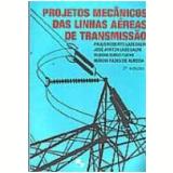 Projetos Mecânicos das Linhas Aéreas de Transmissão 2ª Edição - Paulo Roberto Labegalini
