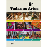 Todas As Artes  - 8º Ano - Ensino Fundamental II - Eliana Pougy