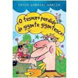 O Tesouro Perdido Do Gigante Gigantesco - Edson Gabriel Garcia