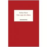 Um Copo De Cólera (Edição Comemorativa: 35 Anos) - Raduan Nassar