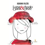 Luna Clara & Apolo Onze - Adriana Falcão