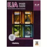 Eja Historia - 5ª A 8ª Serie - Ensino Fundamental Ii - Rosa Mary Isfer Calluf Piccoloto, Valda Marcelino Tolkmitt
