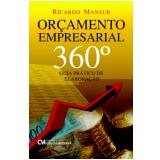 Orçamento Empresarial 360º Guia Pratico De Elaboraçao - Ricardo Mansur