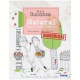 Natural - Alain Ducasse