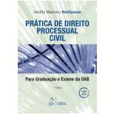Pratica De Direito Processual Civil - Adolfo Mamoru Nishiyama