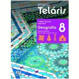 Projeto Telaris Geografia 8º Ano - Ensino Fundamental II - J. W. Vesentini, Vânia Vlach