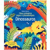 Dinossauros - Meus Primeiros Jogos E Passatempos - Rebecca Gilpin