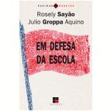 Em defesa da escola (Ebook) - Rosely Sayão