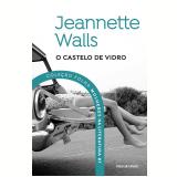 Jeannette Walls - O Castelo de Vidro (Vol. 07)