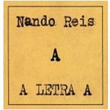 Nando Reis - A Letra A (CD) - Nando Reis