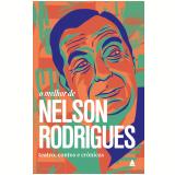 O Melhor de Nelson Rodrigues - Nelson Rodrigues