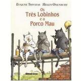 Os Três Lobinhos e o Porco Mau - Eugene Trivizas