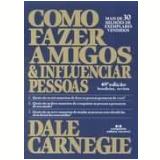 Como Fazer Amigos & Influenciar Pessoas - Dale Carnegie