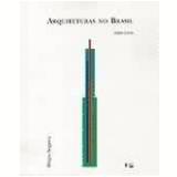 Arquiteturas no Brasil (1900 - 1990) - Hugo Massaki Segawa