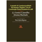A Quest�o da Constitucionalidade das Patentes ''Pipeline'' � Luz da Constitui�ao Federal Brasileira de 1988 -