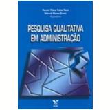 Pesquisa Qualitativa em Administração Vol. 1 2ª Edição - Deborah Moraes Zouain, Marcelo Milano Falcao Vieira