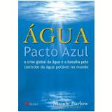 Água: Pacto Azul - Maude Barlow