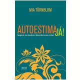 Autoestima Já! - Mia Törnblom