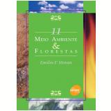 Meio ambiente & florestas - Emilio F. Moran